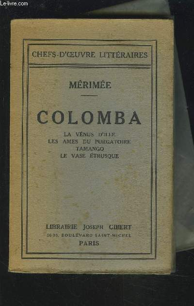 COLOMBA - LA VENUS D'ILLE / LES AMES DU PURGATOIRE / TAMANGO / LE VASE ETRUSQUE.