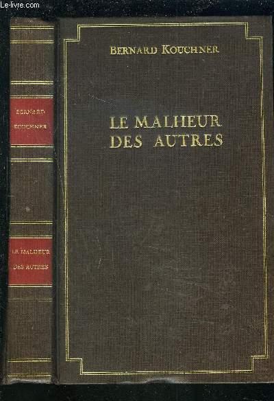 LE MALHEUR DES AUTRES.