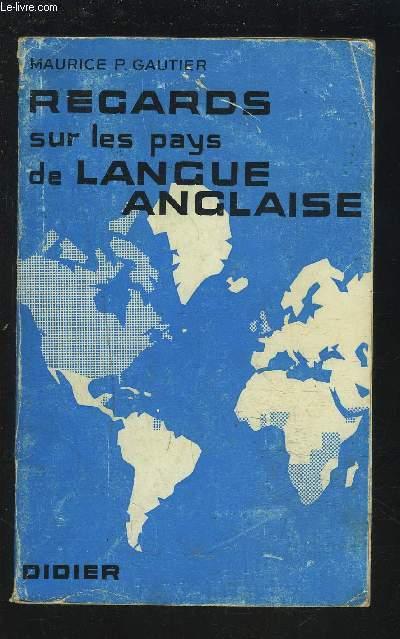 REGARDS SUR LES PAYS DE LANGUE ANGLAISE - ENSEIGNEMENT SUPERIEUR ET GRANDES ECOLES.