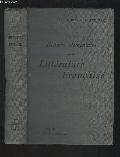 HISTOIRE ELEMENTAIRE DE LA LITTERATURE FRANCAISE.
