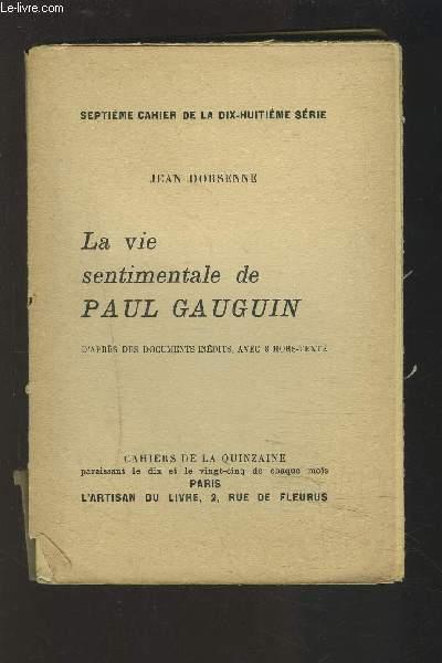 LA VIE SENTIMENTALE DE PAUL GAUGUIN - D'APRES DES DOCUMENTS INEDITS, AVEC 8 HORS TEXTE.