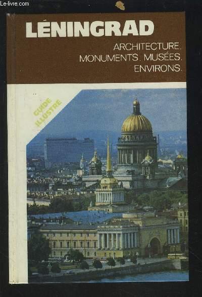 LENINGRAD - ARCHITECTURE / MONUMENTS / MUSEES / ENVIRONS - GUIDE ILLUSTRE.