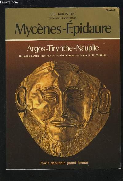 MYCENES-EPIDAURE - ARGOS / TIRYNTHE / NAUPLIE - UN GUIDE COMPLET DES MUSEES ET DES SITES ARCHEOLOGIQUES DE L'ARGOLIDE.