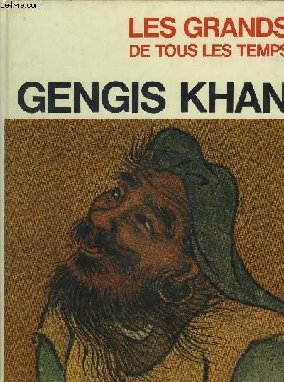GENGIS KHAN - LES GRANDS DE TOUS LES TEMPS.