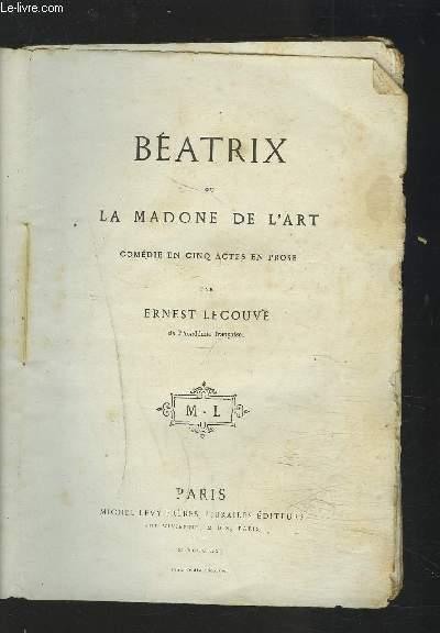 BEATRIX OU LE MADONE DE L'ART - COMEDIE EN 5 ACTES EN PROSE.