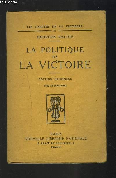 LA POLITIQUE DE LA VICTOIRE - EDITION ORIGINALE.
