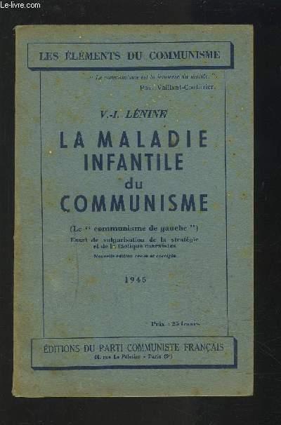 LA MALADIE INFANTILE DU COMMUNISME (LE COMMUNISME DE GAUCHE) - ESSAI DE VULGARISATION DE LA STRATEGIE ET DE LA TACTIQUE MARXISTES.