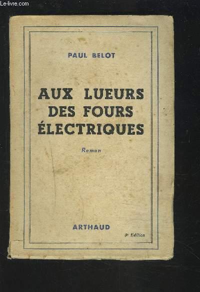 AUX LUEURS DES FOURS ELECTRIQUES.
