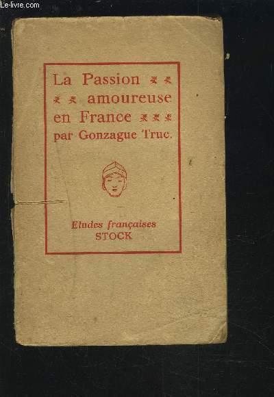 LA PASSION AMOUREUSE EN FRANCE - ETUDES FRANCAISES N°6.