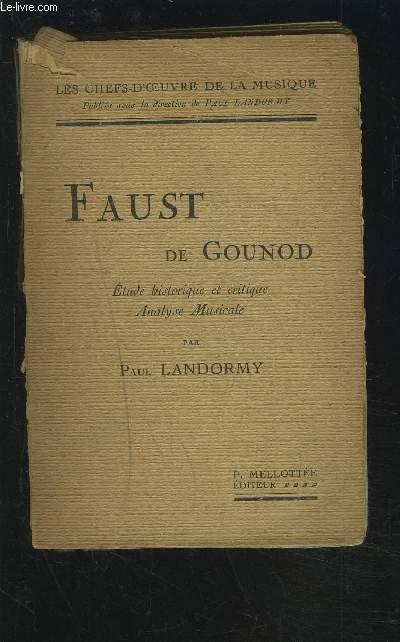 FAUST DE GOUNOD - ETUDE HISTORIQUE ET CRITIQUE, ANALYSE MUSICALE.
