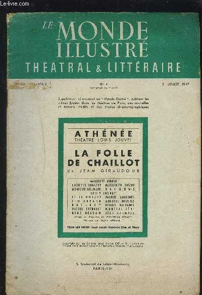 LE MONDE ILLUSTRE THEATRAL & LITTERAIRE N°4 - 5 JUILLET 1947 : LA FOLLE DE CHAILLOT - PIECE EN 2 ACTES.