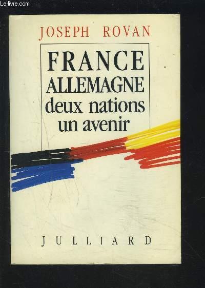 FRANCE ALLEMAGNE - DEUX NATIONS, UN AVENIR.