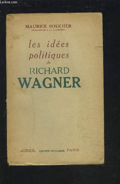 LES IDEES POLITIQUES DE RICHARD WAGNER - EXEMPLE DE NATIONALISME MYTHIQUE.