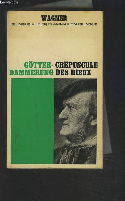CREPUSCULE DES DIEUX / GÖTTERDÄMMERUNG - TEXTE EN REGARD FRANCAIS / ALLEMAND.