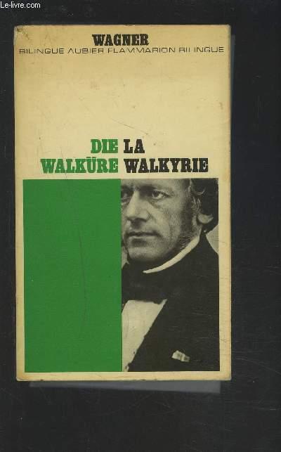 LA WALKYRIE / DIE WALKÜRE - TEXTE EN REGARD FRANCAIS / ALLEMAND.