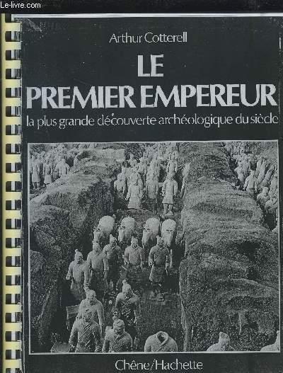 LE PREMIER EMPEREUR - LA PLUS GRANDE DECOUVERTE ARCHEOLOGIQUE DU SIECLE - PHOTOCOPIE DE L'OUVRAGE.
