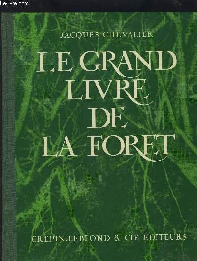 LE GRAND LIVRE DE LA FORET (TRONCAIS EN BOURBONNAIS).