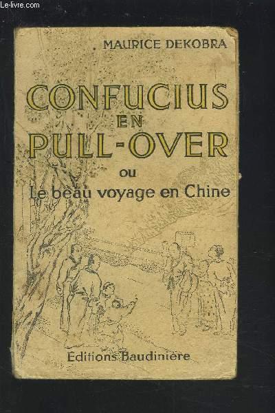 CONFUCIUS EN PULL OVER OU LE BEAU VOYAGE EN CHINE.