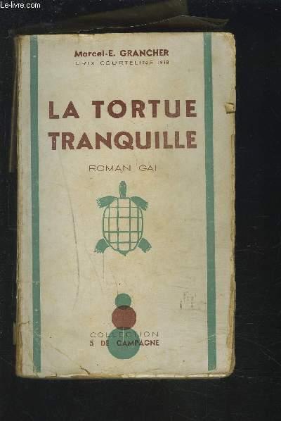 LA TORTUE TRANQUILLE - ROMAN GAI.