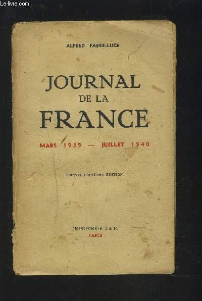 JOURNAL DE LA FRANCE - MARS 1939 / JUILLET 1940.