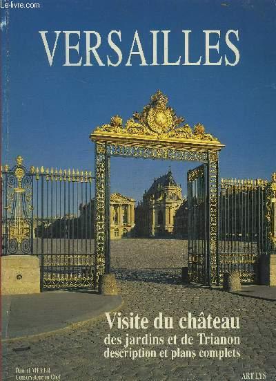 VERSAILLES - VISITE DU CHATEAU DES JARDINS ET DE TRIANON DESCRIPTION ET PLANS COMPLETS.