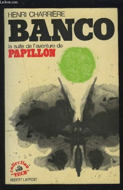 BANCO - LA SUITE DE L'AVENTURE DE PAPILLON.