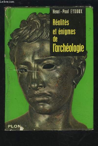 REALITES ET ENIGMES DE L'ARCHEOLOGIE.