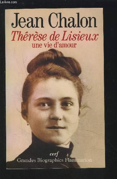 THERESE DE LISIEUX - UNE VIE D'AMOUR.