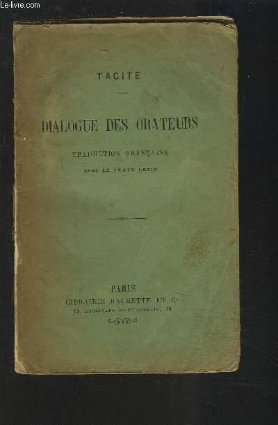DIALOGUE DES ORATEURS - TRADUCTION FRANCAISE AVEC LE TEXTE LATIN.