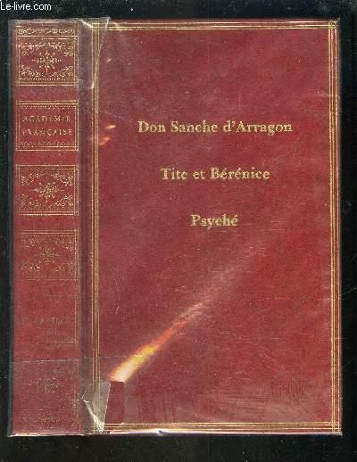 DON SANCHE D'ARRAGON / TITE ET BERENICE / PSICHE.