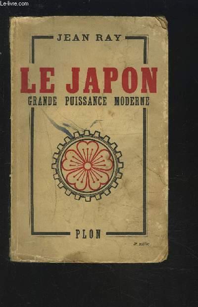 LE JAPON - GRANDE PUISSANCE MODERNE.