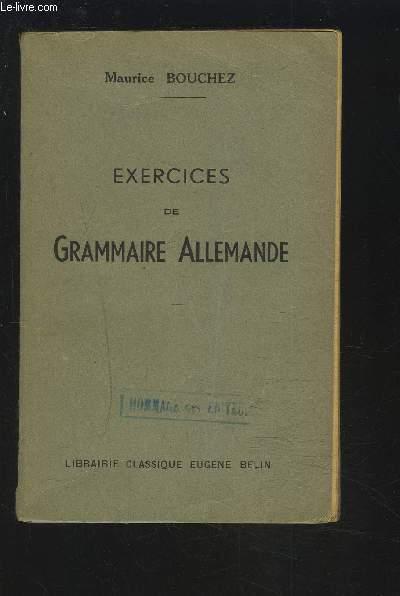 EXERCICES DE GRAMMAIRE ALLEMANDE - SUIVIS DE 122 THEMES GRAMMATICAUX ET DE REFLECHIR AVANT DE TRADUIRE.