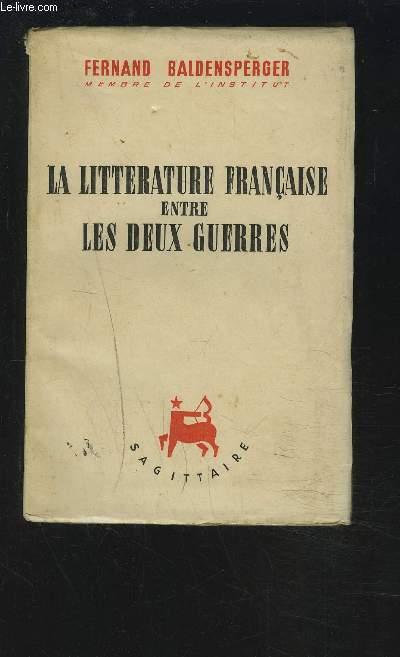 LA LITTERATURE FRANCAIS ENTRE LES DEUX GUERRES.