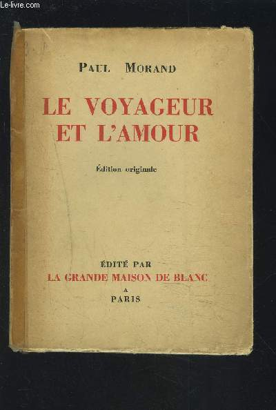 LE VOYAGEUR ET L'AMOUR - EDITION ORIGINALE.