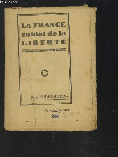 LA FRANCE SOLDAT DE LA LIBERTE.