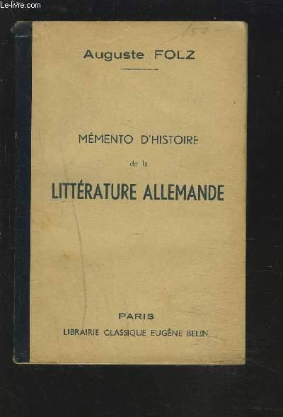 MEMENTO D'HISTOIRE DE LA LITTERATURE ALLEMANDE.