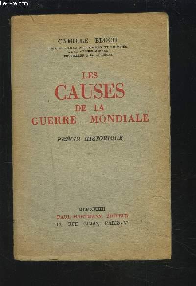 LES CAUSES DE LA GUERRE MONDIALE - PRECIS HISTORIQUE.