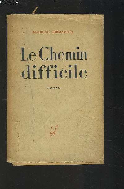 LE CHEMIN DIFFICILE.