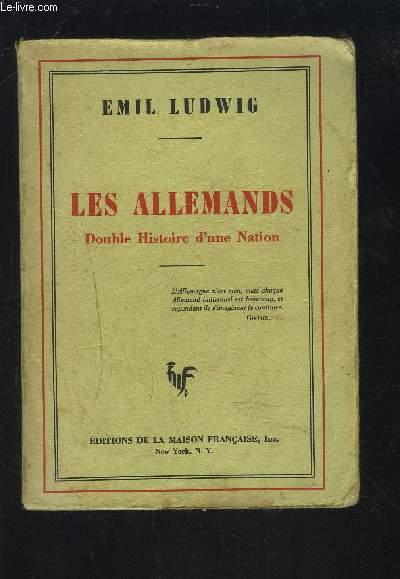 LES ALLEMANDS - DOUBLE HISTOIRE D'UNE NATION.