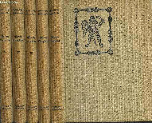 OEUVRES COMPLETES DE MAITRE FRANCOIS RABELAIS - TOME 1 : PANTAGRUEL + TOME 2 : GARGANTUA + TOME 3 : LE TIERS LIVRE + TOME 4 : LE QUART LIVRE + TOME 5 : CINQUIEME LIVRE.