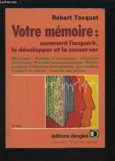 VOTRE MEMOIRE : COMMENT L'ACQUERIR, LA DEVELOPPER ET LA CONSERVER.