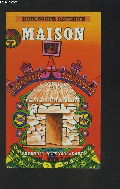 HOROSCOPE AZTEQUE MAISON.