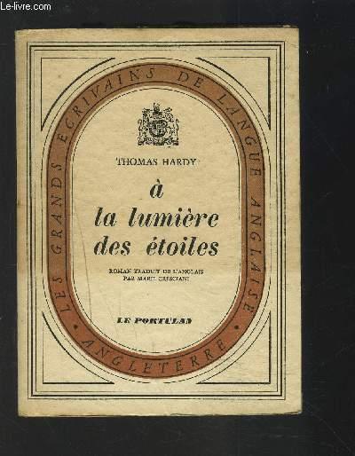 A LA LUMIERE DES ETOILES - ROMAN.