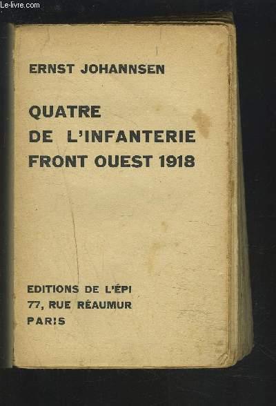 QUATRE DE L'INFANTERIE FRONT OUEST 1918.