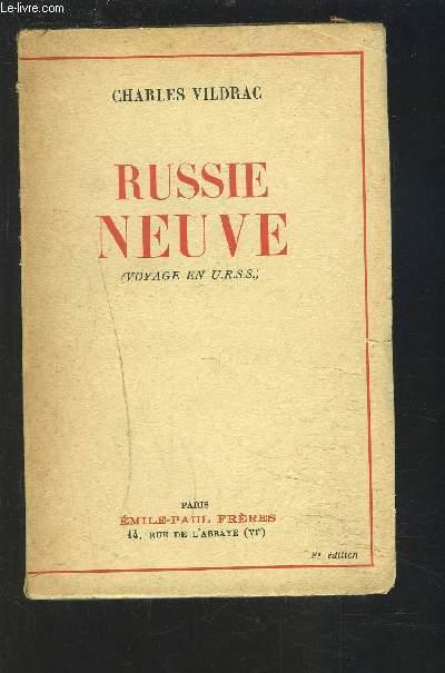 RUSSIE NEUVE - VOYAGE EN U.R.S.S.