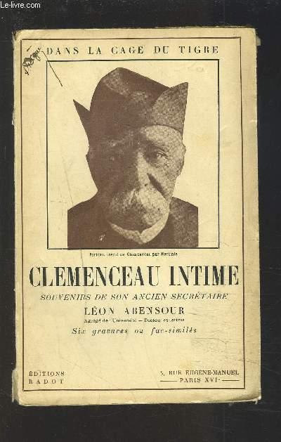 CLEMENCEAU INTIME - SOUVENIRS DE SON ANCIEN SECRETAIRE.