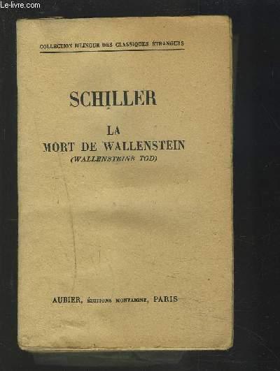LA MORT DE WALLENSTEIN - WALLENSTEINS TOD / COLLECTION BILINGUE DES CLASSIQUES ETRANGERS ALLEMAND/FRANCAIS.