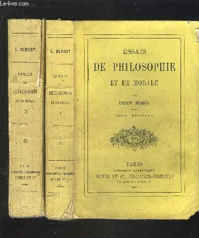 ESSAIS DE PHILOSOPHIE ET DE MORALE - TOME 1 + TOME 2.
