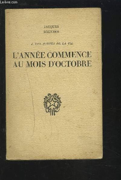 L'ANNEE COMMENCE AU MOIS D'OCTOBRE - 1 : LES PORTES DE LA VIE.