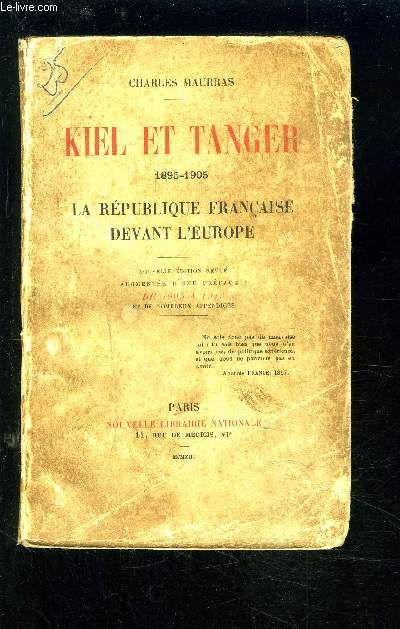 KIEL ET TANGER 1895-1905 - LA REPUBLIQUE FRANCAISE DEVANT L'EUROPE.